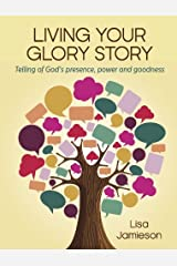 Living Your Glory Story Paperback