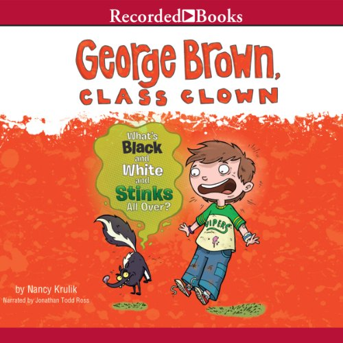 George Brown Class Clown: What's Black and White and Stinks All Over? cover art