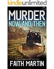 MURDER NOW AND THEN an utterly gripping crime mystery full of twists (DI Hillary Greene Book 19)