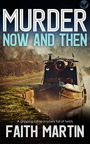 MURDER NOW AND THEN an utterly gripping crime mystery full of twists (DI Hillary Greene Book 19) (English Edition)