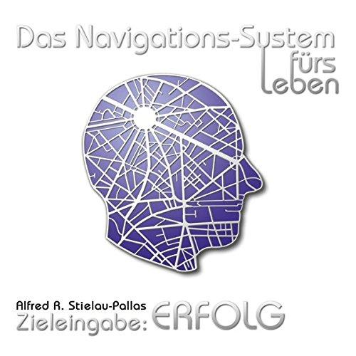 Das Navigations-System fürs Leben. Zieleingabe: Erfolg, 1 Audio-CD