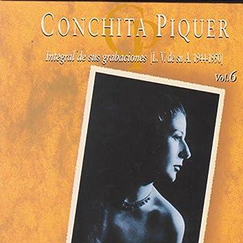 Conchita Piquer. Integral de Sus Grabaciones (L.V. De Su A. 1944 - 1950) Vol. 6