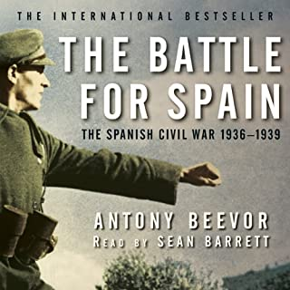 The Battle for Spain                   Written by:                                                                                                                                 Antony Beevor                               Narrated by:                                                                                                                                 Sean Barrett                      Length: 18 hrs and 48 mins     2 ratings     Overall 4.5