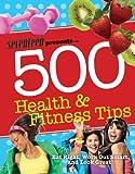 Seventeen Presents 500 Health & Fitness Tips