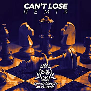 Can't Lose (Remix)