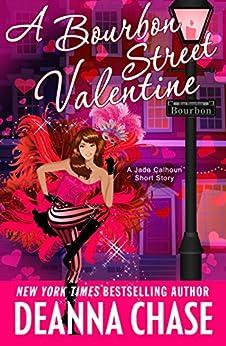 A Bourbon Street Valentine (A Bourbon Street Short Story) (The Jade Calhoun Series) by [Deanna Chase]