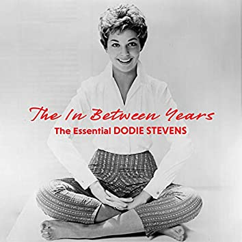 The In-Between Years - The Essential Dodie Stevens