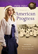 American Progress: Battling Fear, Discrimination, and the Great Depression (Sisters in Time)