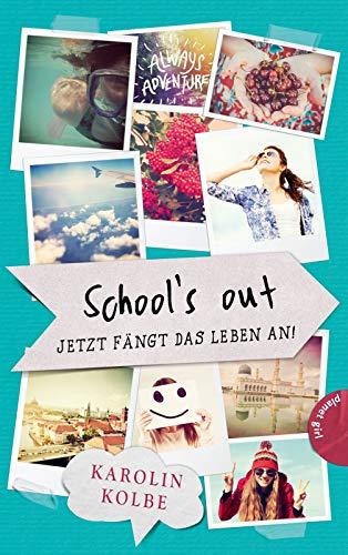 School`s out – Jetzt fängt das Leben an!