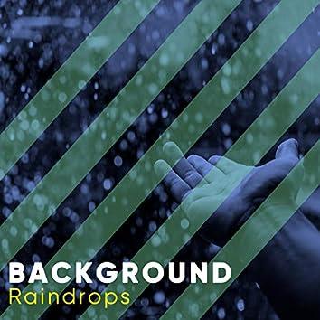 #Background Raindrops