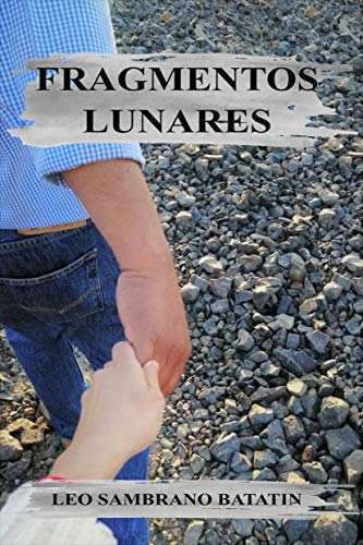 FRAGMENTOS LUNARES (Spanish Edition)