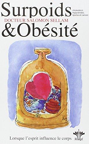 L'encyclopédie Bérangel des états d'âme à l'origine de nos maladies : Tome 3, Surpoids et Obésité