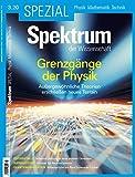 Spektrum Spezial - Grenzgänge der Physik: Außergewöhnliche Theorien erschließen neues Terrain (Spektrum Spezial - Physik, Mathematik, Technik)