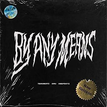 BY ANY MEANS (feat. Dru & Deepskyz)
