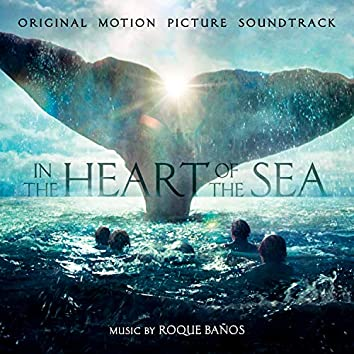 In The Heart Of The Sea (Original Motion Picture Soundtrack)