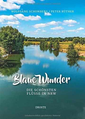 Blaue Wunder: Die schönsten Flüsse in NRW