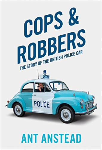 Cops and Robbers: The Story of the British Police Car (English Edition)