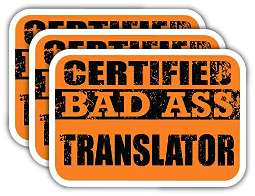 (x3) Certified Bad Ass Translator Stickers   Cool Funny Occupation Job Career Gift Idea   3M Sticker Vinyl Decal for Laptops, Hard Hats, Windows, Cars