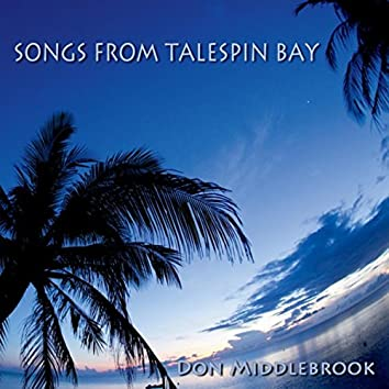Songs from Talespin Bay