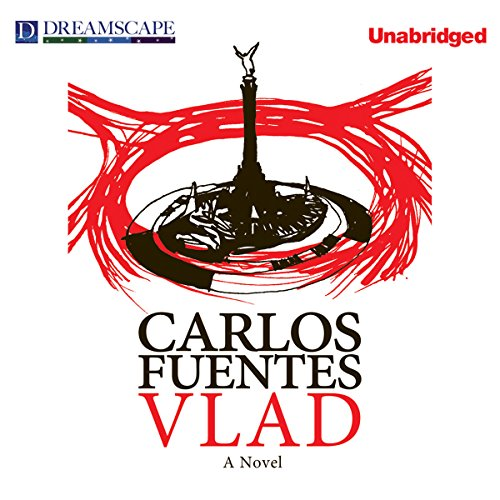 Vlad                   By:                                                                                                                                 Carlos Fuentes,                                                                                        Alejandro Branger (translator)                               Narrated by:                                                                                                                                 Robert Fass                      Length: 2 hrs and 41 mins     7 ratings     Overall 3.7