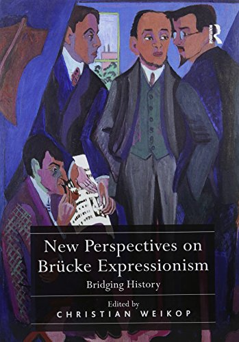 New Perspectives on Brücke Expressionism: Bridging History