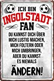 Blechschilder ICH BIN Ingolstadt Fan Metallschild für