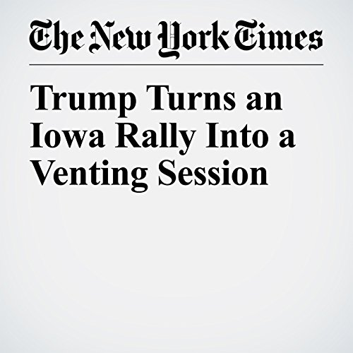 Trump Turns an Iowa Rally Into a Venting Session copertina
