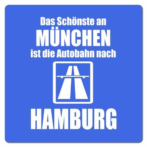 Artdiktat Auto Aufkleber - Anti München - Das Schönste an München ist die Autobahn nach Hamburg, 10 cm x 10 cm