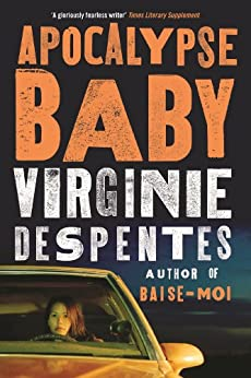 Apocalypse Baby by [Virginie Despentes]
