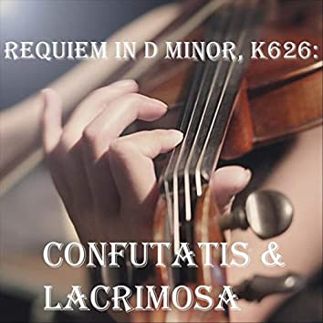 Requiem in D Minor, K 626: Confutatis & Lacrimosa