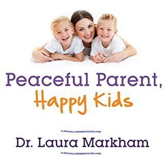 Peaceful Parent, Happy Kids audiobook cover art