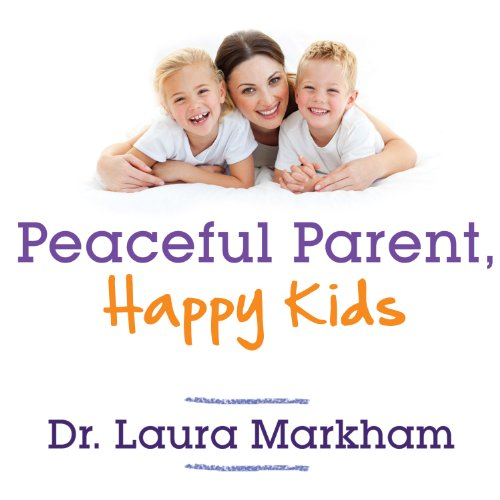 Peaceful Parent, Happy Kids cover art