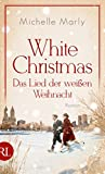 White Christmas - Das Lied... von Michelle Marly