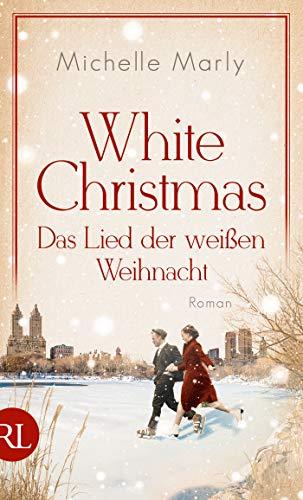 Buchseite und Rezensionen zu 'White Christmas - Das Lied der weißen Weihnacht: Roman' von Michelle Marly