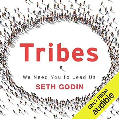 Tribes     We Need You to Lead Us              By:                                                                                                                                 Seth Godin                               Narrated by:                                                                                                                                 Seth Godin                      Length: 3 hrs and 42 mins     4,203 ratings     Overall 4.3