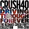 Driving Through Forever -The Ultimate Crush 40 Collection-