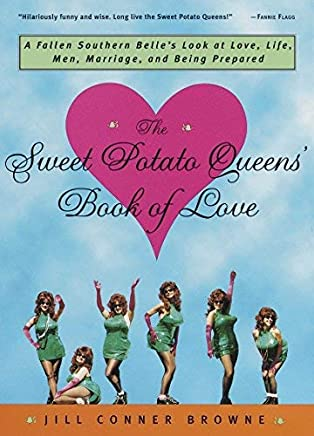 The Sweet Potato Queens Book of Love by Jill Conner Browne (1999-01-19)