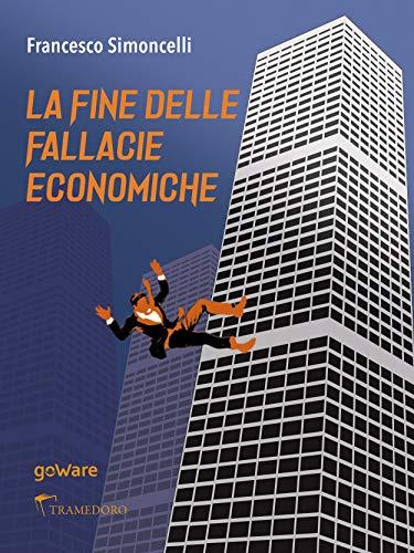 La fine delle fallacie economiche