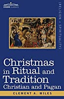 Christmas in Ritual and Tradition: Christian and Pagan
