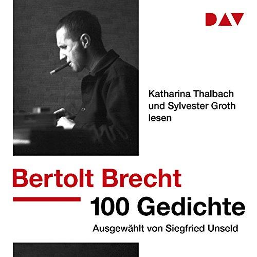 100 Gedichte: Ausgewählt von Siegfried Unseld                   De :                                                                                                                                 Bertolt Brecht                               Lu par :                                                                                                                                 Katharina Thalbach,                                                                                        Sylvester Groth                      Durée : 3 h et 4 min     Pas de notations     Global 0,0