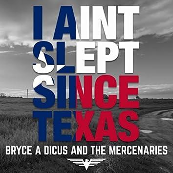 I Ain't Slept Since Texas