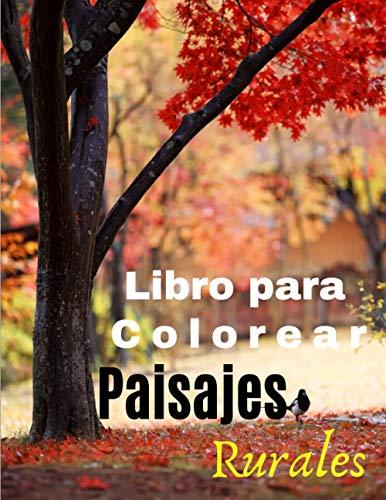 Paisajes Rurales Libro para Colorear: Libro de colorear...