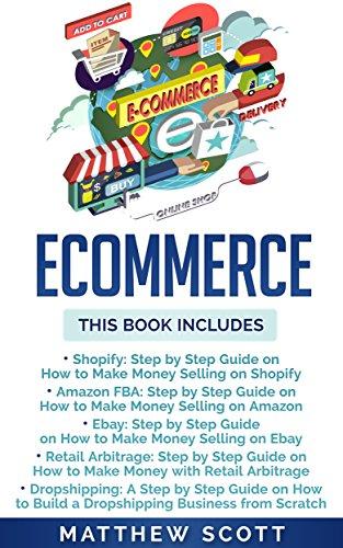 Amazon Com Ecommerce Shopify Amazon Fba Ebay Retail Arbitrage Dropshipping Ebook Scott Matthew Kindle Store