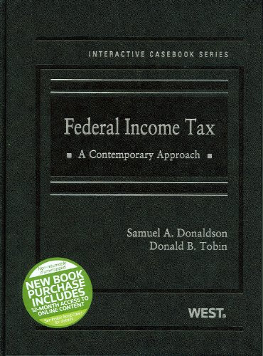 Federal Income Tax: A Contemporary Approach (Interactive Casebook Series)