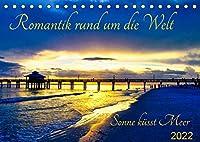Romantik rund um die Welt - Sonne kuesst Meer (Tischkalender 2022 DIN A5 quer): Sonnenuntergaenge am Meer: Die Natur zeigt was sie kann in all ihrer Farbenpracht! (Monatskalender, 14 Seiten )