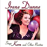 CD cover: Irene Dunne Sings Kern and Other Rarities