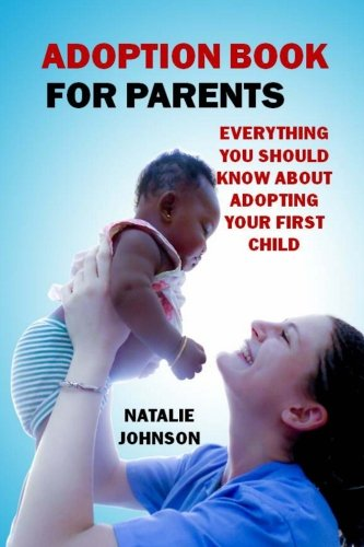Adoption Book for Parents: Everything You Should Know about Adopting Your...