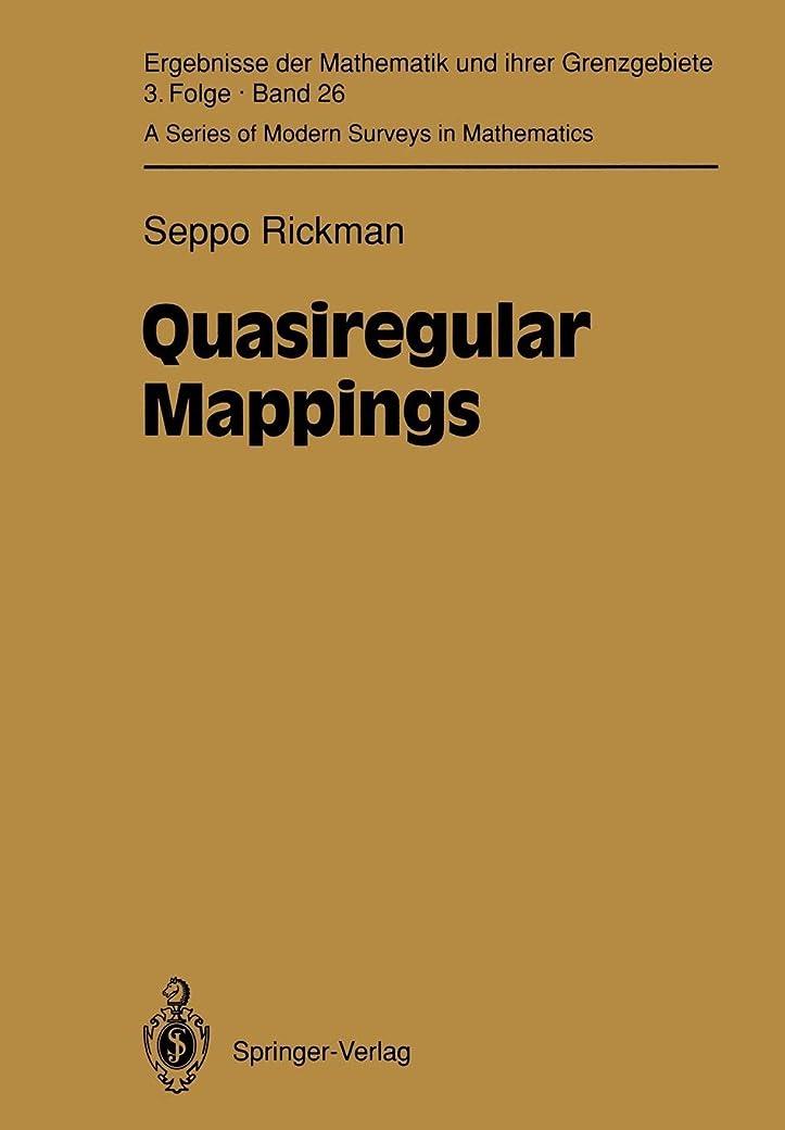 然としたピービッシュカールQuasiregular Mappings (Ergebnisse der Mathematik und ihrer Grenzgebiete. 3. Folge / A Series of Modern Surveys in Mathematics)