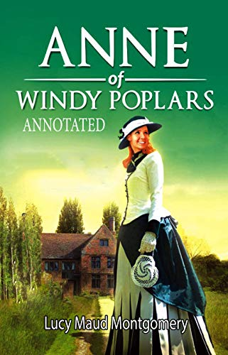 Anne Of Windy Poplars: (Annotated) (English Edition)