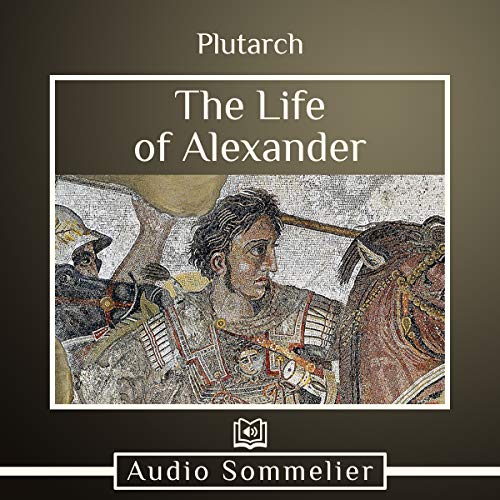 The Life of Alexander Audiobook By Bernadotte Perrin - translator, Plutarch cover art
